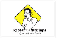 Rubber Neck Signs